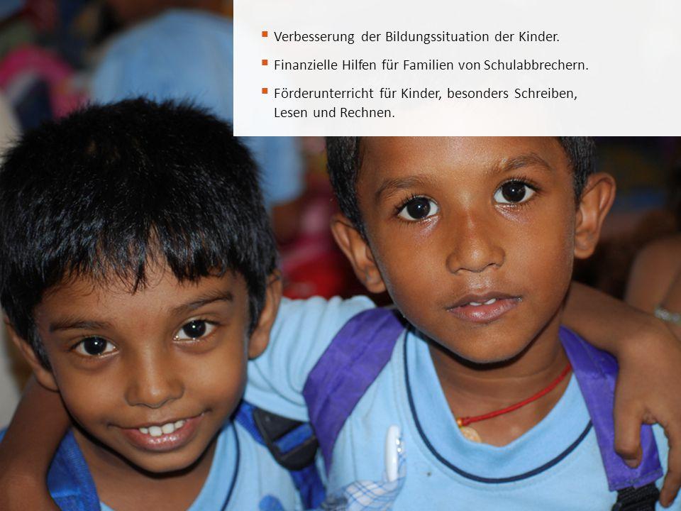  Verbesserung der Bildungssituation der Kinder.  Finanzielle Hilfen für Familien von Schulabbrechern.  Förderunterricht für Kinder, besonders Schre