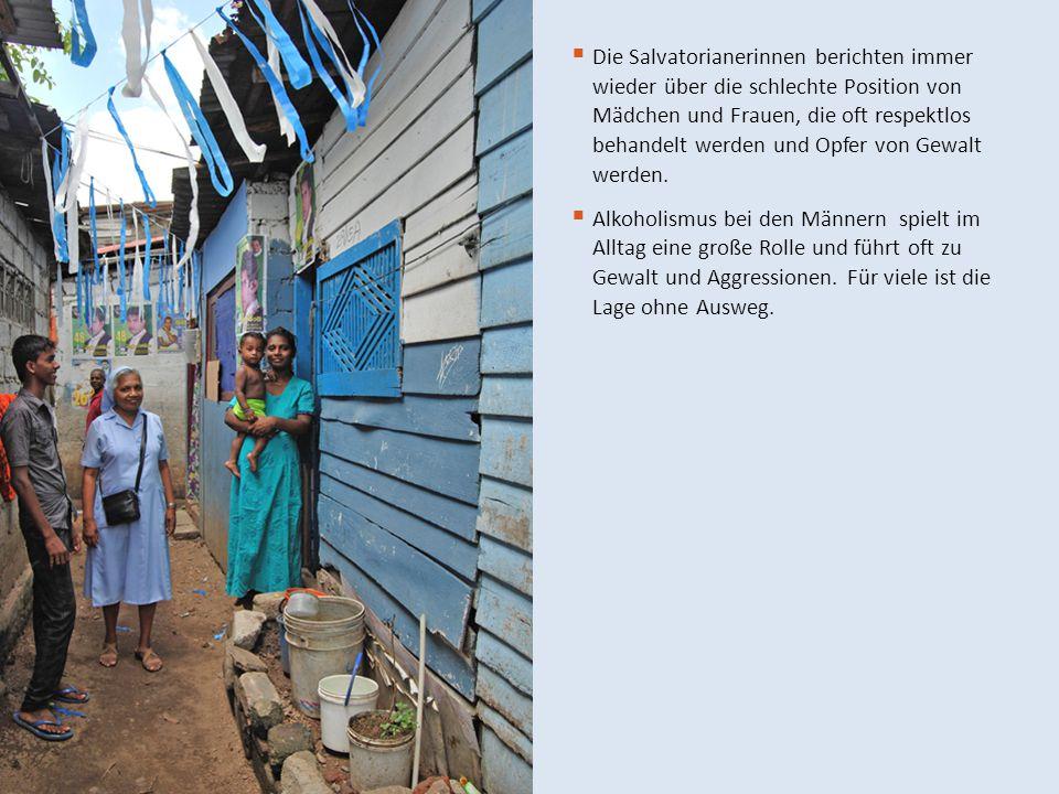  Die Salvatorianerinnen berichten immer wieder über die schlechte Position von Mädchen und Frauen, die oft respektlos behandelt werden und Opfer von
