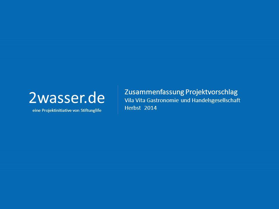 Zusammenfassung Projektvorschlag Vila Vita Gastronomie und Handelsgesellschaft Herbst 2014 2wasser.de eine Projektinitiative von Stiftunglife