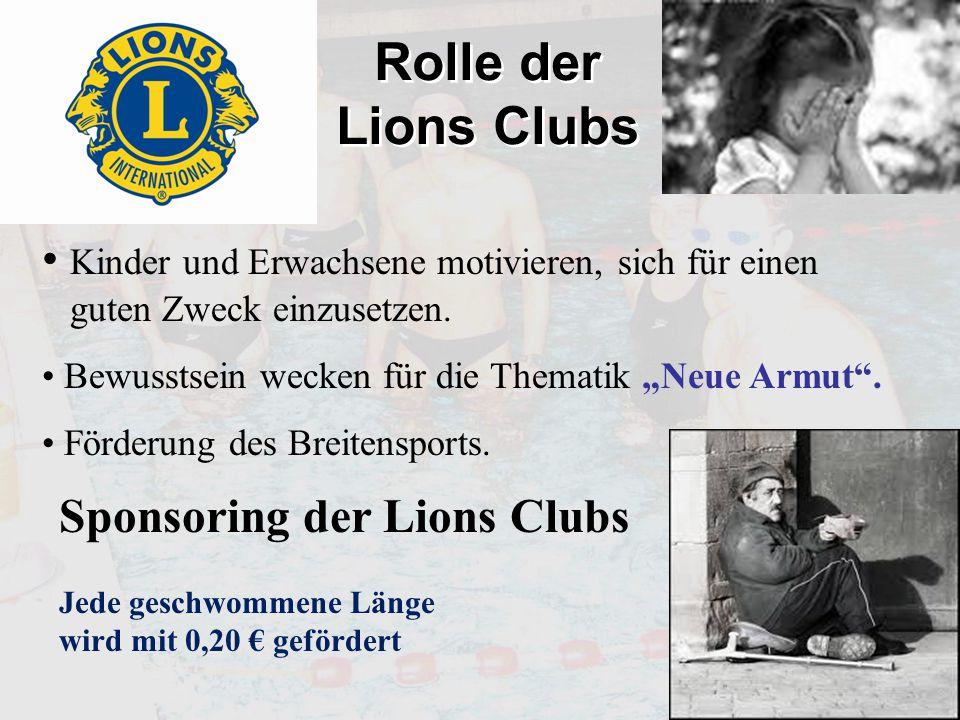 """Rolle der Lions Clubs Kinder und Erwachsene motivieren, sich für einen guten Zweck einzusetzen. Bewusstsein wecken für die Thematik """"Neue Armut"""". Förd"""