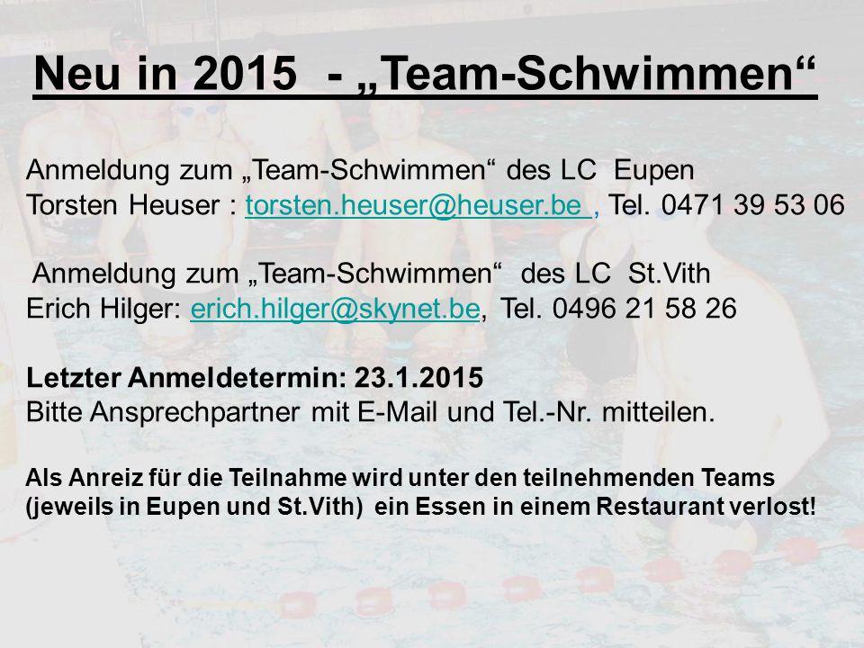 """Anmeldung zum """"Team-Schwimmen"""" des LC Eupen Torsten Heuser : torsten.heuser@heuser.be, Tel. 0471 39 53 06 Anmeldung zum """"Team-Schwimmen"""" des LC St.Vit"""
