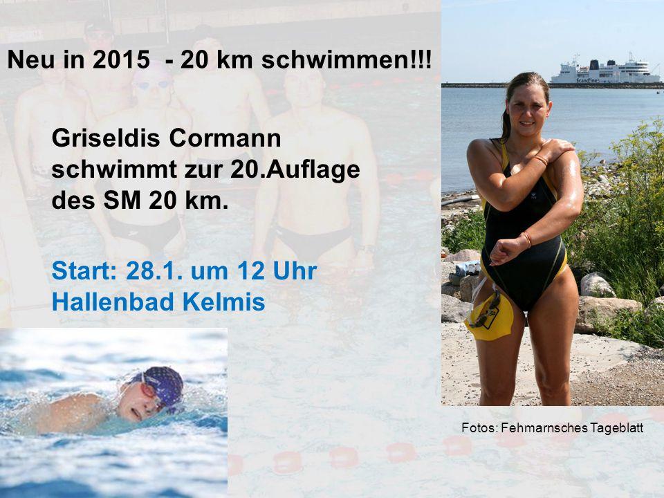Neu in 2015 - 20 km schwimmen!!! Griseldis Cormann schwimmt zur 20.Auflage des SM 20 km. Start: 28.1. um 12 Uhr Hallenbad Kelmis Fotos: Fehmarnsches T