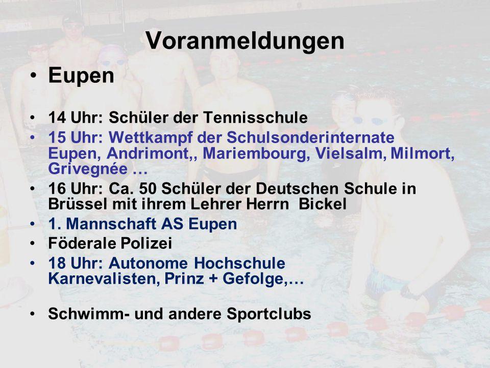 Kelmis 6 Uhr: Frühschwimmer Anonyme Hilfe Raeren Tagsüber: Schulen 12 Uhr: Griseldis Cormann 20 km 16-17 Uhr: Schwimmclub Country Abends: Karnevalisten: Prinz + Gefolge, Büttenredner, KKG Ulk, ….