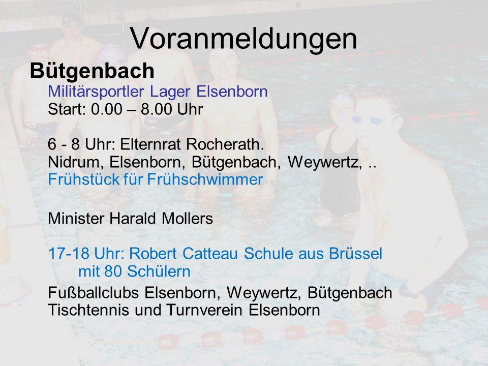 Bütgenbach Militärsportler Lager Elsenborn Start: 0.00 – 8.00 Uhr 6 - 8 Uhr: Elternrat Rocherath. Nidrum, Elsenborn, Bütgenbach, Weywertz,.. Frühstück