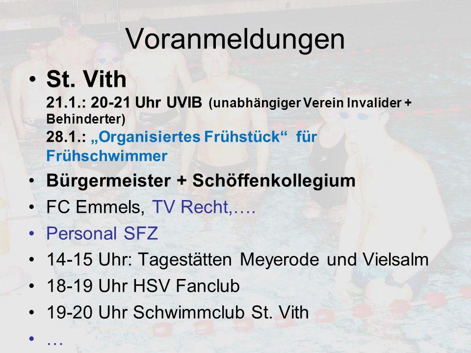 """Voranmeldungen St. Vith 21.1.: 20-21 Uhr UVIB (unabhängiger Verein Invalider + Behinderter) 28.1.: """"Organisiertes Frühstück"""" für Frühschwimmer Bürgerm"""