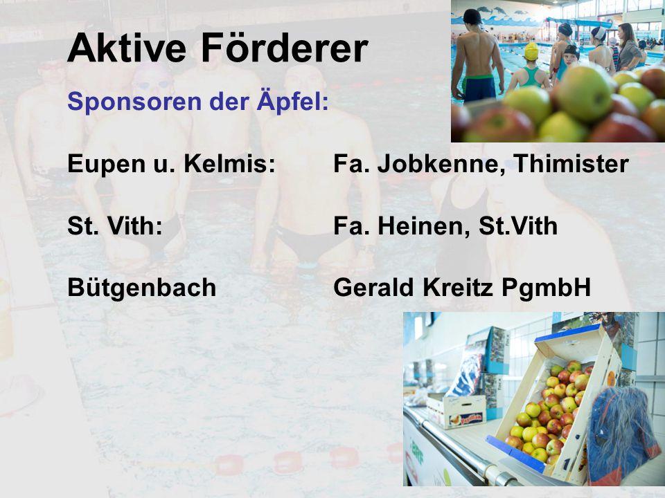 Aktive Förderer Sponsoren der Äpfel: Eupen u. Kelmis: Fa. Jobkenne, Thimister St. Vith:Fa. Heinen, St.Vith Bütgenbach Gerald Kreitz PgmbH