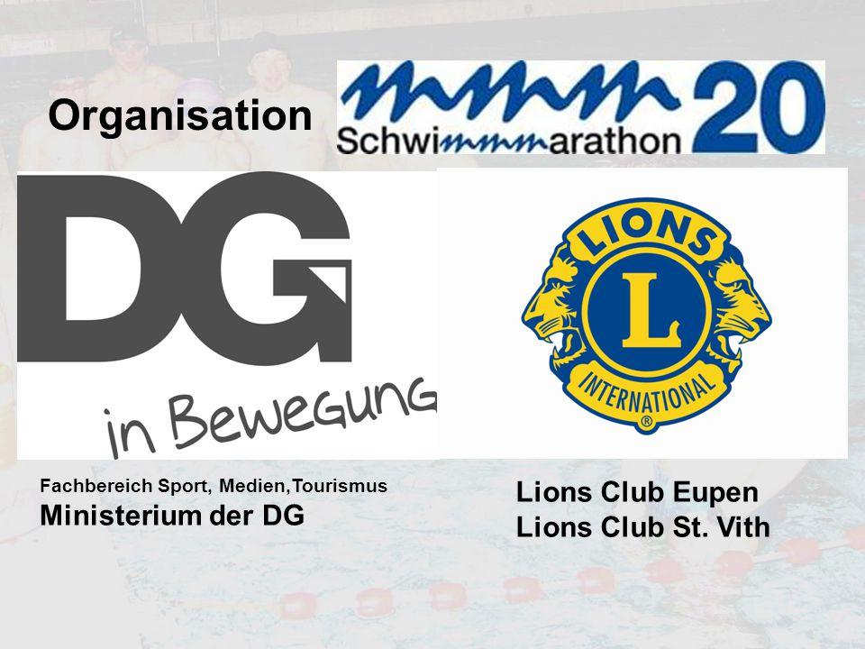 Organisation Fachbereich Sport, Medien,Tourismus Ministerium der DG Lions Club Eupen Lions Club St. Vith