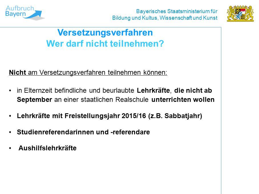 Bayerisches Staatsministerium für Bildung und Kultus, Wissenschaft und Kunst in Elternzeit befindliche und beurlaubte Lehrkräfte, die nicht ab September an einer staatlichen Realschule unterrichten wollen Lehrkräfte mit Freistellungsjahr 2015/16 (z.B.