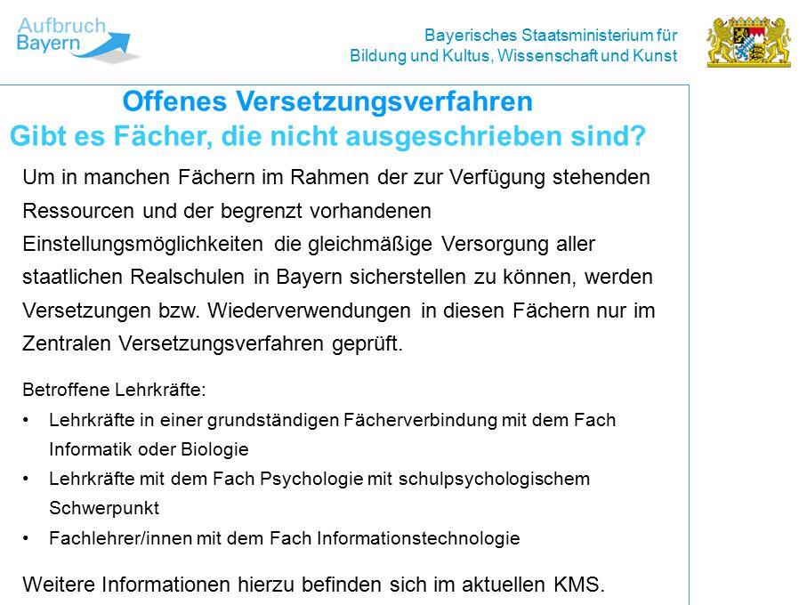 Bayerisches Staatsministerium für Bildung und Kultus, Wissenschaft und Kunst Um in manchen Fächern im Rahmen der zur Verfügung stehenden Ressourcen und der begrenzt vorhandenen Einstellungsmöglichkeiten die gleichmäßige Versorgung aller staatlichen Realschulen in Bayern sicherstellen zu können, werden Versetzungen bzw.
