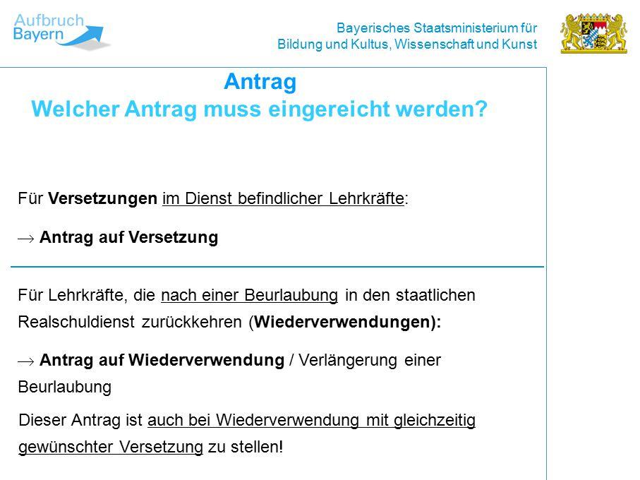 Bayerisches Staatsministerium für Bildung und Kultus, Wissenschaft und Kunst Eine Bewerbung ist auch gültig, wenn die Zielschule auf dem Versetzungs-/Wiederverwendungsantrag nicht angegeben wurde.