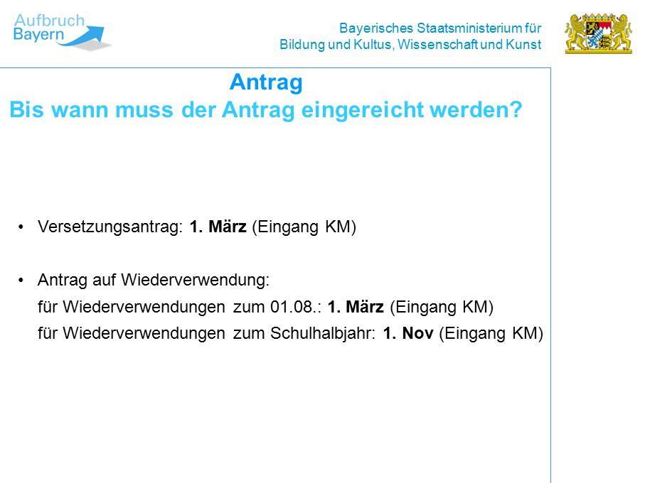 Bayerisches Staatsministerium für Bildung und Kultus, Wissenschaft und Kunst Versetzungsantrag: 1.