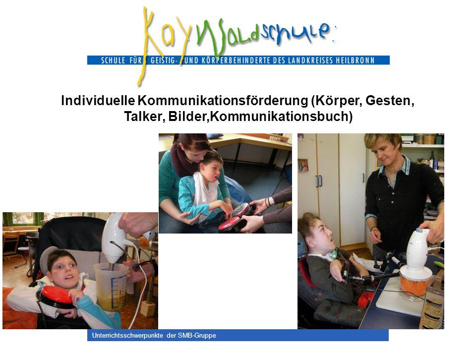 Unterrichtsschwerpunkte der SMB-Gruppe Individuelle Kommunikationsförderung (Körper, Gesten, Talker, Bilder,Kommunikationsbuch)
