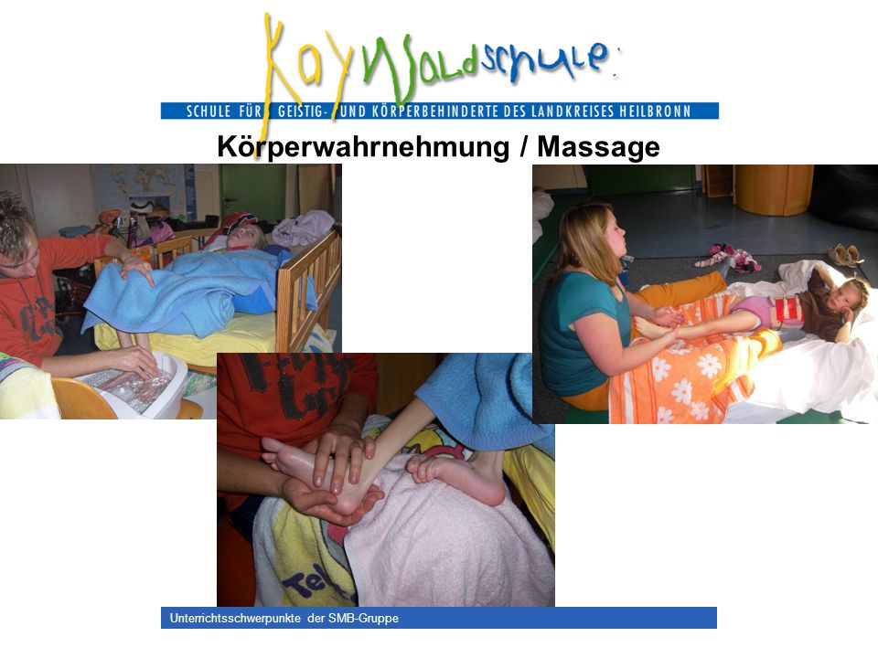 Unterrichtsschwerpunkte der SMB-Gruppe Körperwahrnehmung / Massage