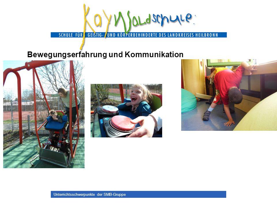 Unterrichtsschwerpunkte der SMB-Gruppe Bewegungserfahrung und Kommunikation