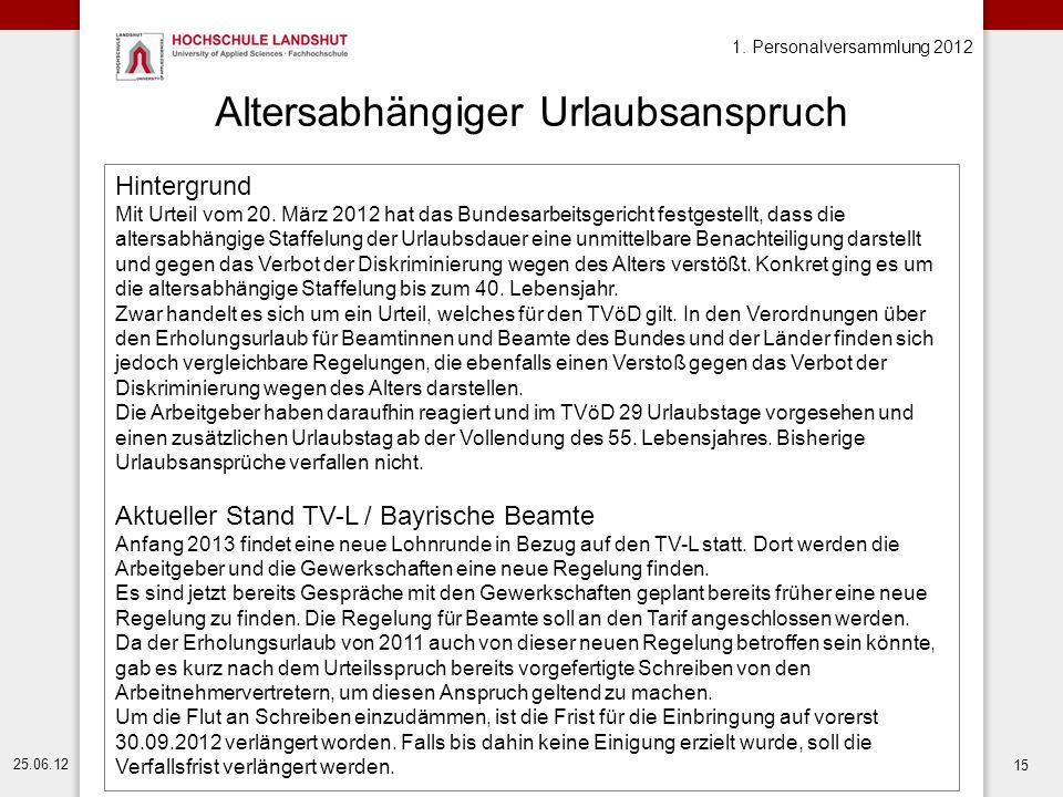 1. Personalversammlung 2012 25.06.12 15 Altersabhängiger Urlaubsanspruch Hintergrund Mit Urteil vom 20. März 2012 hat das Bundesarbeitsgericht festges