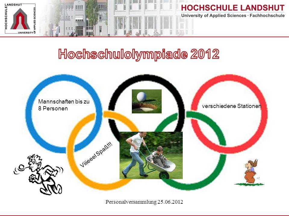 Personalversammlung 25.06.2012 Mannschaften bis zu 8 Personen verschiedene Stationen Viiieeel Spaß!!!