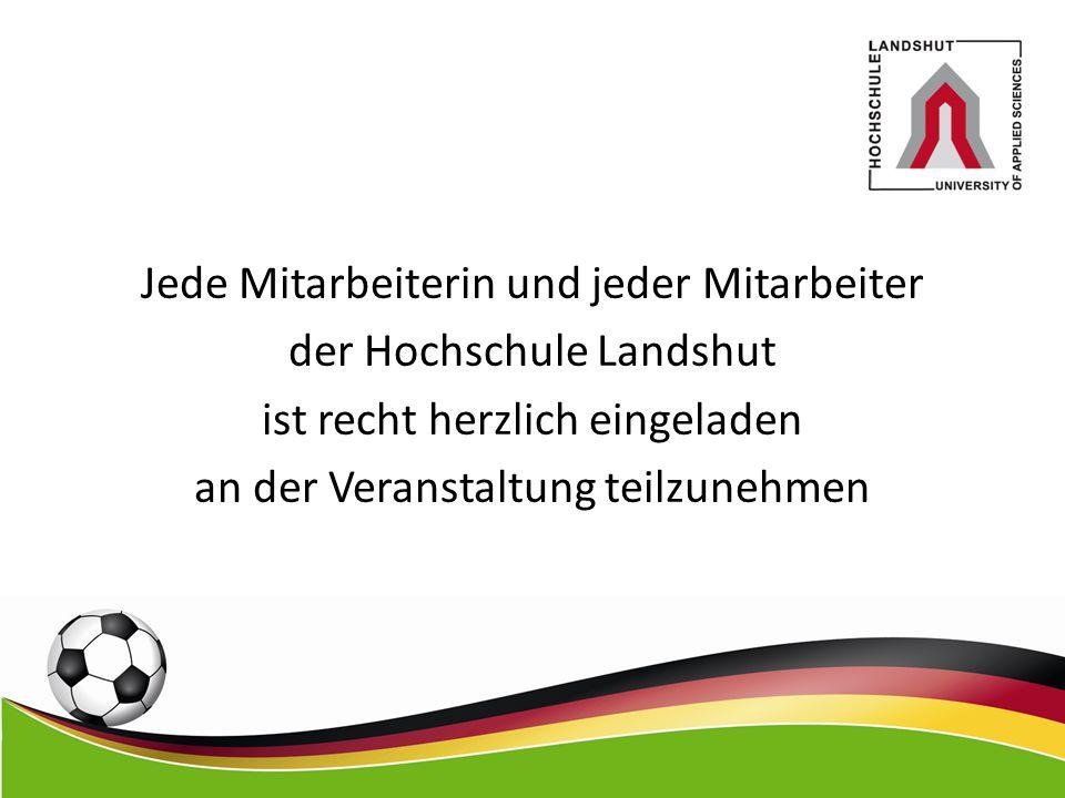 Jede Mitarbeiterin und jeder Mitarbeiter der Hochschule Landshut ist recht herzlich eingeladen an der Veranstaltung teilzunehmen