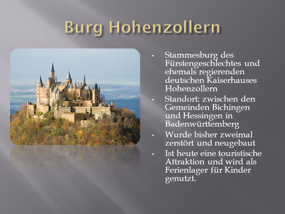 Stammesburg des Fürstengeschlechtes und ehemals regierenden deutschen Kaiserhauses Hohenzollern Standort: zwischen den Gemeinden Bichingen und Hessing