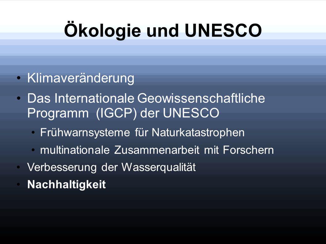 Ökologie und UNESCO Klimaveränderung Das Internationale Geowissenschaftliche Programm (IGCP) der UNESCO Frühwarnsysteme für Naturkatastrophen multinat
