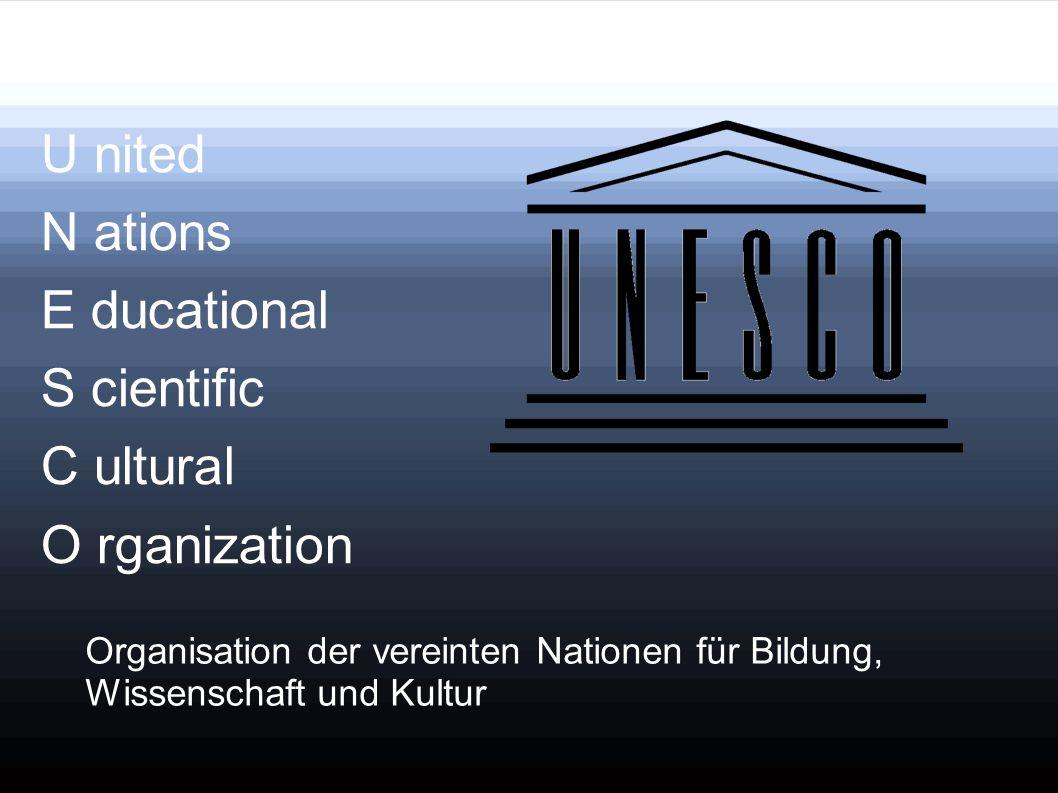 - 16.11.1945: 37 Länder unterschreiben UNESCO Verfassung - Juli 1951: Beitritt Deutschlands - Heute: 195 Mitgliedsstaaten - Ist eine selbstständige Sonderorganisation der vereinten Nationen