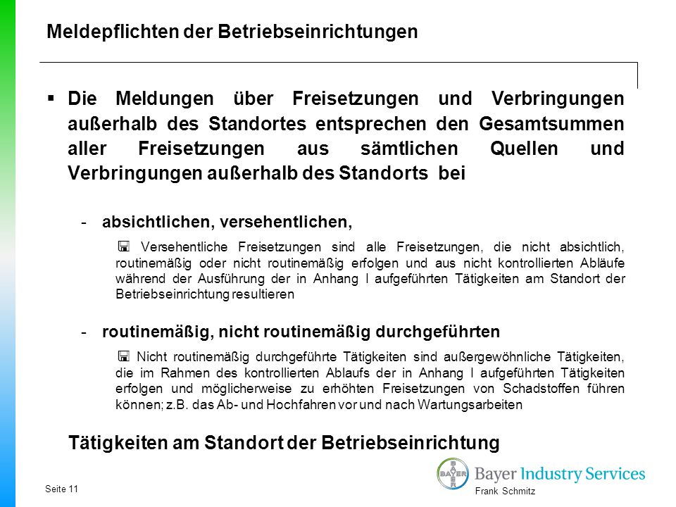 Frank Schmitz  Die Meldungen über Freisetzungen und Verbringungen außerhalb des Standortes entsprechen den Gesamtsummen aller Freisetzungen aus sämtl