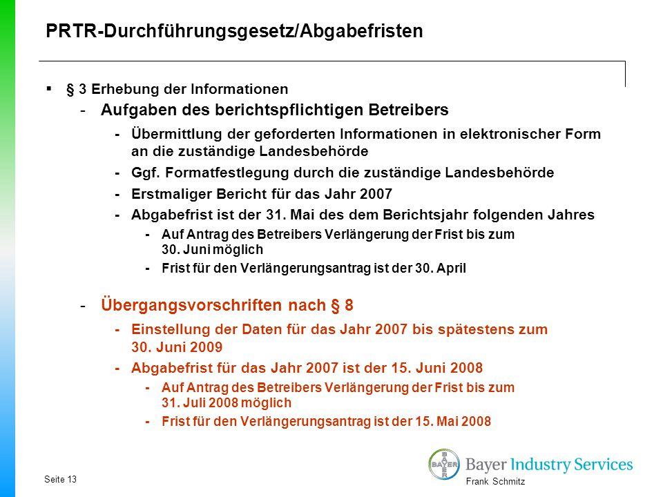 Frank Schmitz  § 3 Erhebung der Informationen -Aufgaben des berichtspflichtigen Betreibers - Übermittlung der geforderten Informationen in elektronis
