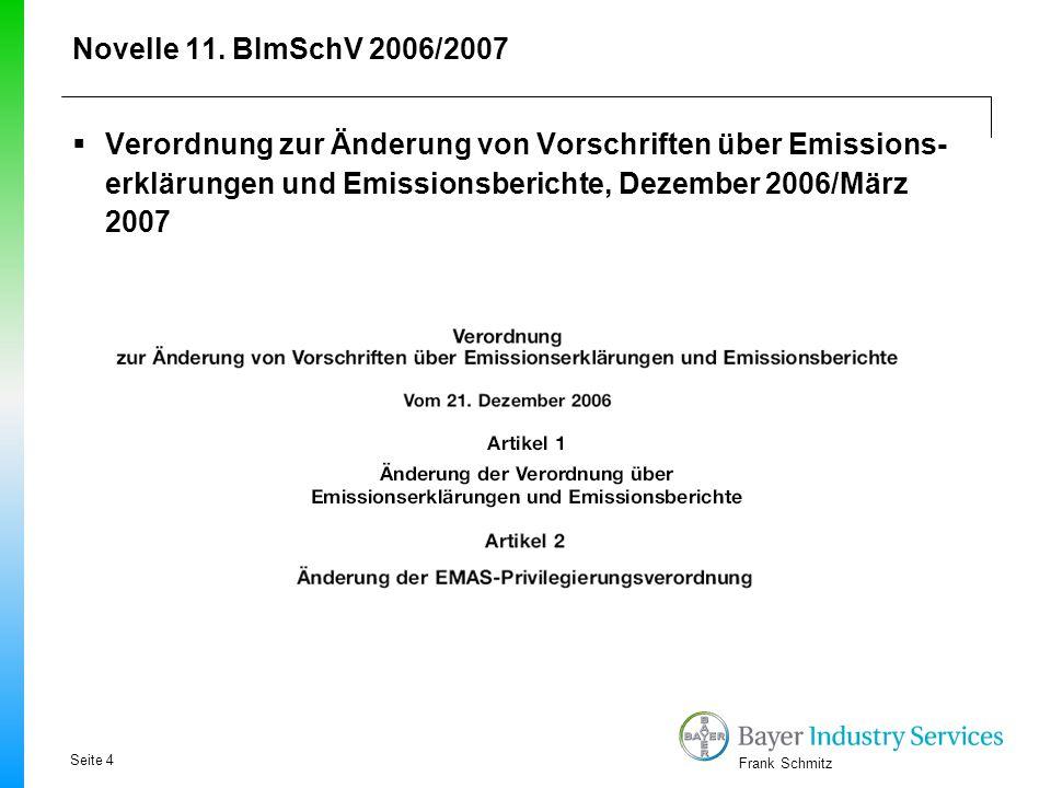 Frank Schmitz Novelle 11. BImSchV 2006/2007  Verordnung zur Änderung von Vorschriften über Emissions- erklärungen und Emissionsberichte, Dezember 200