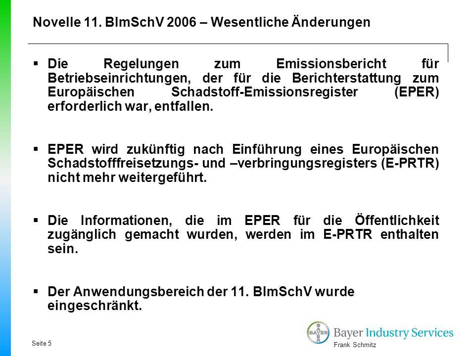 Frank Schmitz Novelle 11. BImSchV 2006 – Wesentliche Änderungen  Die Regelungen zum Emissionsbericht für Betriebseinrichtungen, der für die Berichter