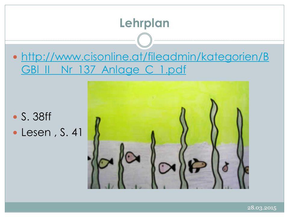 Lehrplan 28.03.2015 http://www.cisonline.at/fileadmin/kategorien/B GBl_II__Nr_137_Anlage_C_1.pdf http://www.cisonline.at/fileadmin/kategorien/B GBl_II