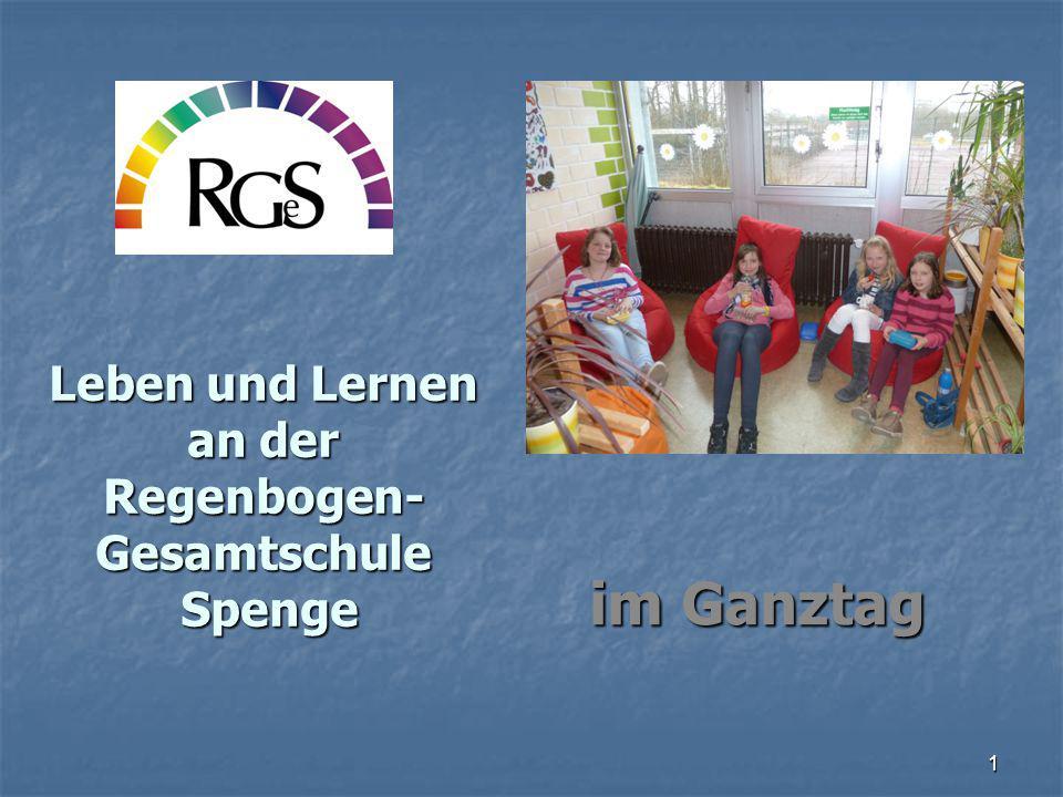 Leben und Lernen an der Regenbogen- Gesamtschule Spenge Leben und Lernen an der Regenbogen- Gesamtschule Spenge im Ganztag im Ganztag 1