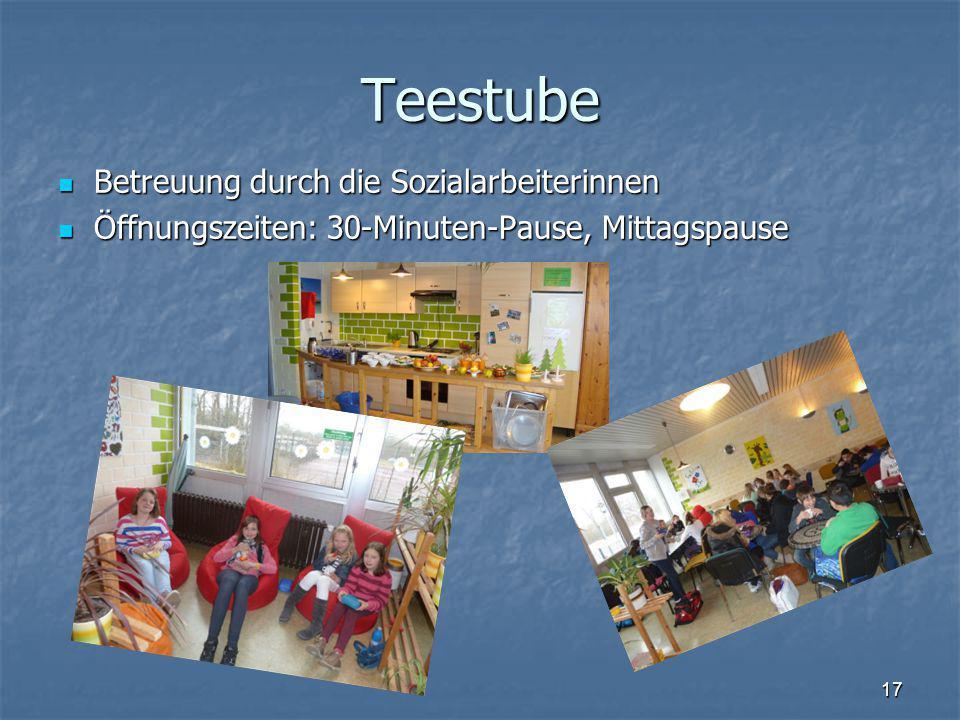 Teestube Betreuung durch die Sozialarbeiterinnen Betreuung durch die Sozialarbeiterinnen Öffnungszeiten: 30-Minuten-Pause, Mittagspause Öffnungszeiten