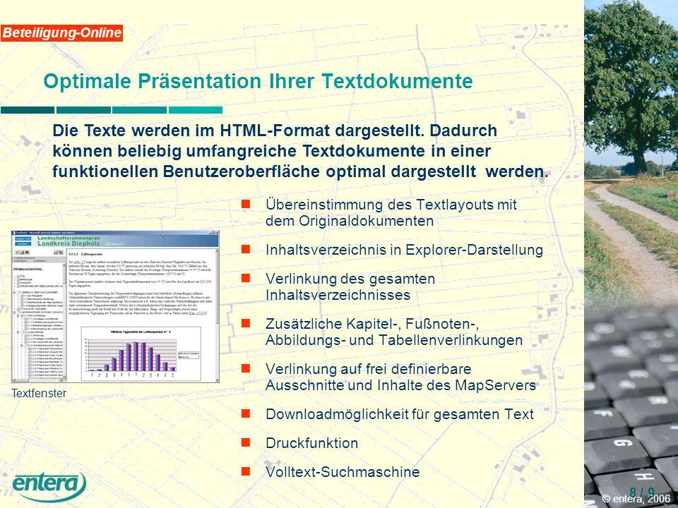 © entera, 2006 8 / 9 Beteiligung-Online Optimale Präsentation Ihrer Textdokumente Die Texte werden im HTML-Format dargestellt.