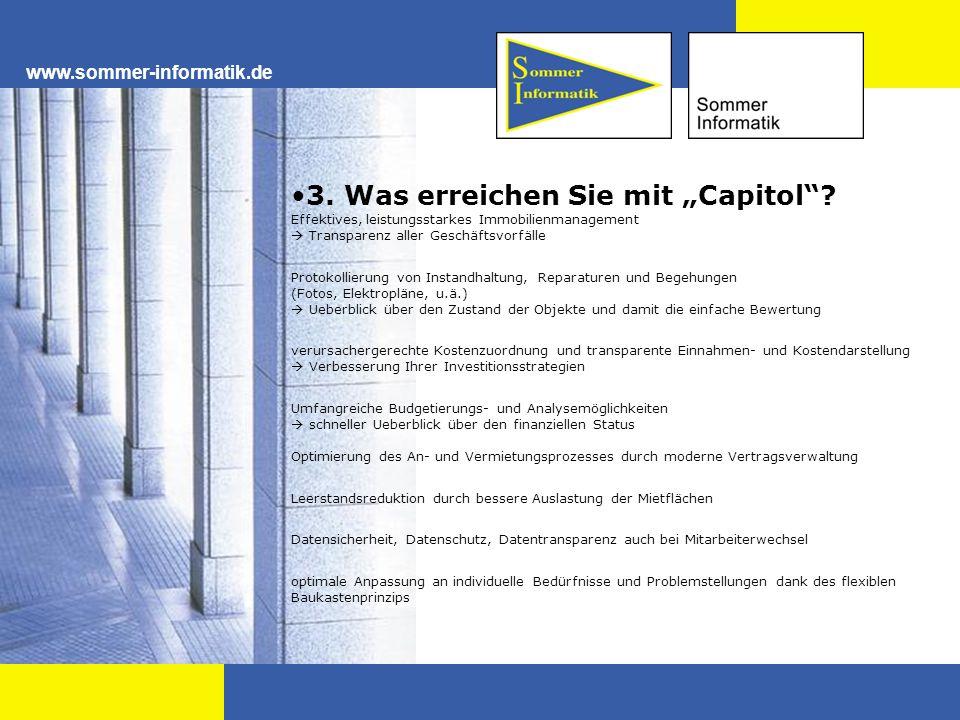 """www.sommer-informatik.de 3. Was erreichen Sie mit """"Capitol""""? Effektives, leistungsstarkes Immobilienmanagement  Transparenz aller Geschäftsvorfälle P"""