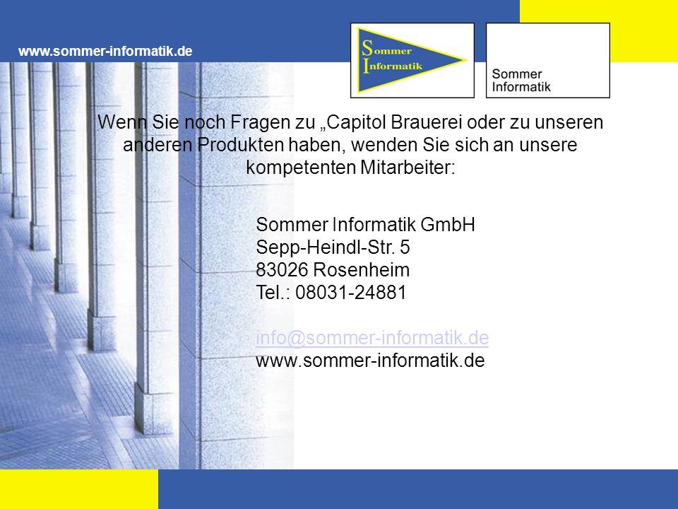 """www.sommer-informatik.de Wenn Sie noch Fragen zu """"Capitol Brauerei oder zu unseren anderen Produkten haben, wenden Sie sich an unsere kompetenten Mitarbeiter: Sommer Informatik GmbH Sepp-Heindl-Str."""