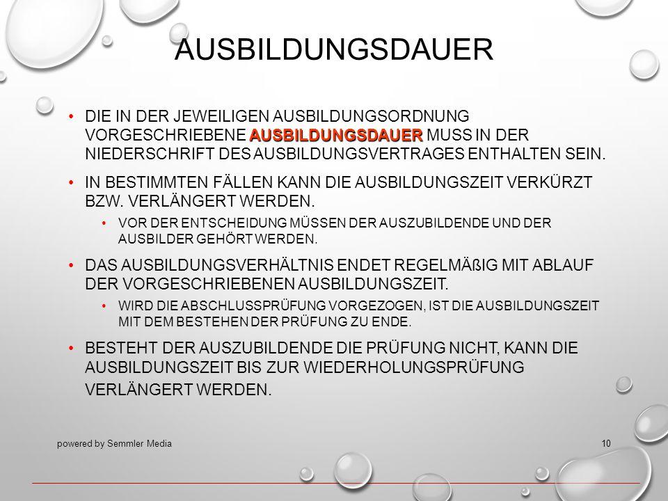 AUSBILDUNGSDAUER AUSBILDUNGSDAUERDIE IN DER JEWEILIGEN AUSBILDUNGSORDNUNG VORGESCHRIEBENE AUSBILDUNGSDAUER MUSS IN DER NIEDERSCHRIFT DES AUSBILDUNGSVE