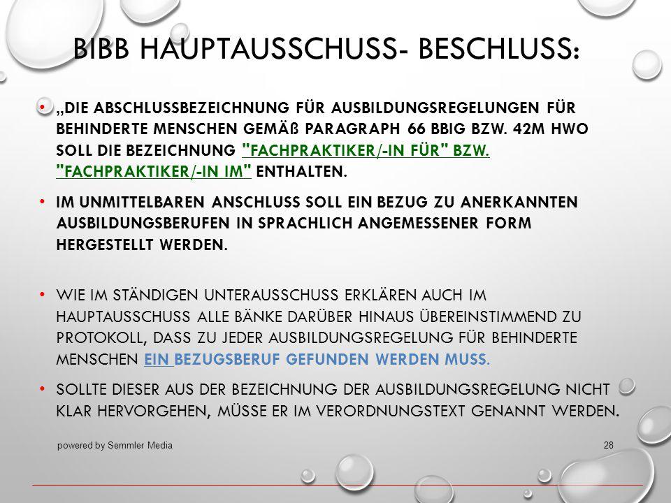 """BIBB HAUPTAUSSCHUSS- BESCHLUSS: """"DIE ABSCHLUSSBEZEICHNUNG FÜR AUSBILDUNGSREGELUNGEN FÜR BEHINDERTE MENSCHEN GEMÄß PARAGRAPH 66 BBIG BZW. 42M HWO SOLL"""