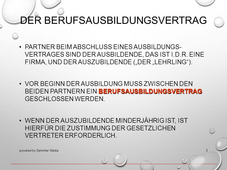 DER BERUFSAUSBILDUNGSVERTRAG PARTNER BEIM ABSCHLUSS EINES AUSBILDUNGS- VERTRAGES SIND DER AUSBILDENDE, DAS IST I.D.R. EINE FIRMA, UND DER AUSZUBILDEND