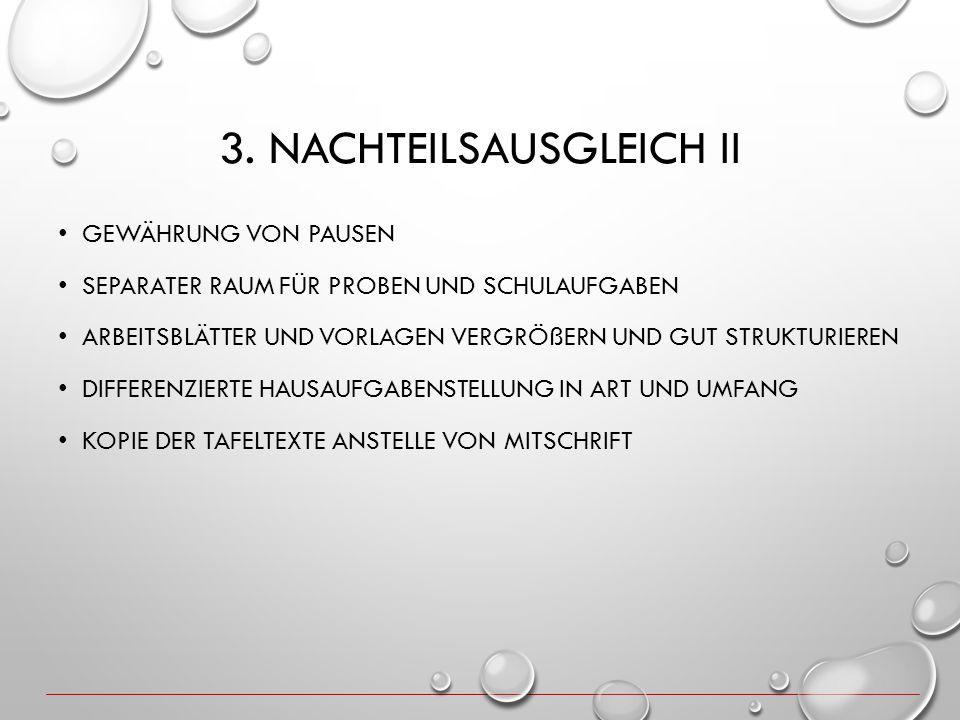 3. NACHTEILSAUSGLEICH II GEWÄHRUNG VON PAUSEN SEPARATER RAUM FÜR PROBEN UND SCHULAUFGABEN ARBEITSBLÄTTER UND VORLAGEN VERGRÖßERN UND GUT STRUKTURIEREN