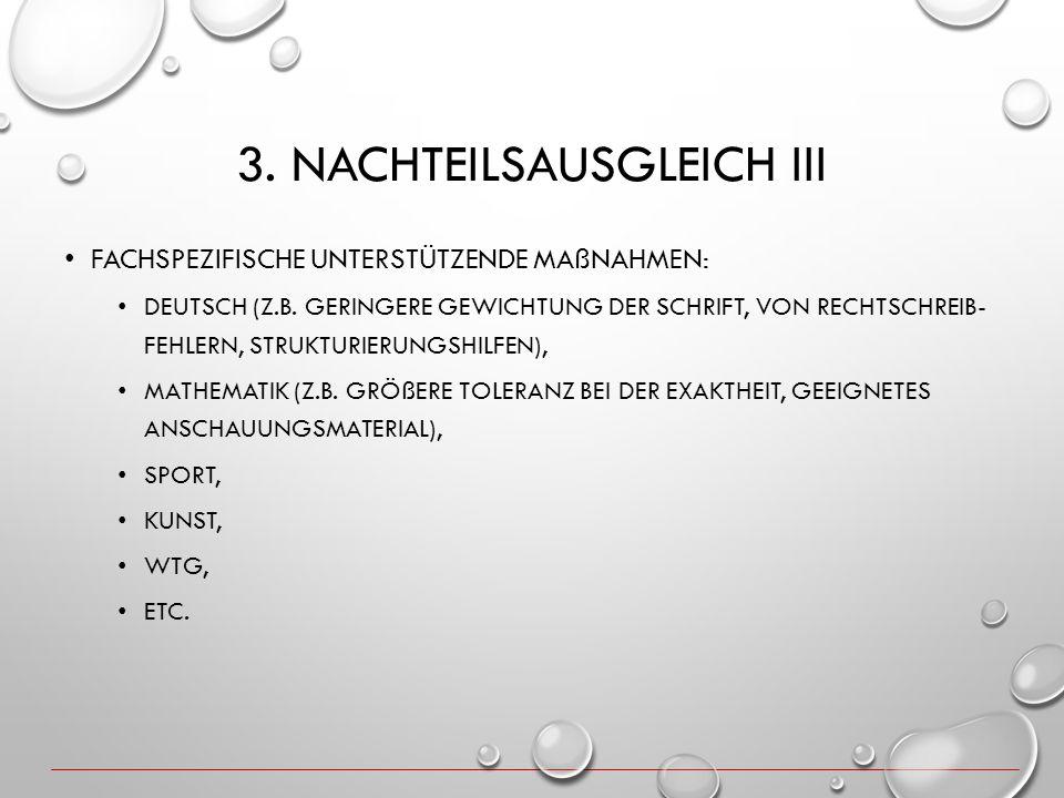 3. NACHTEILSAUSGLEICH III FACHSPEZIFISCHE UNTERSTÜTZENDE MAßNAHMEN: DEUTSCH (Z.B. GERINGERE GEWICHTUNG DER SCHRIFT, VON RECHTSCHREIB- FEHLERN, STRUKTU