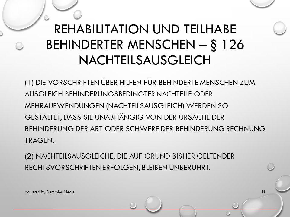 REHABILITATION UND TEILHABE BEHINDERTER MENSCHEN – § 126 NACHTEILSAUSGLEICH (1) DIE VORSCHRIFTEN ÜBER HILFEN FÜR BEHINDERTE MENSCHEN ZUM AUSGLEICH BEH