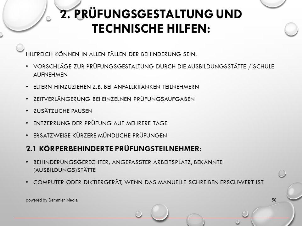 2. PRÜFUNGSGESTALTUNG UND TECHNISCHE HILFEN: HILFREICH KÖNNEN IN ALLEN FÄLLEN DER BEHINDERUNG SEIN. VORSCHLÄGE ZUR PRÜFUNGSGESTALTUNG DURCH DIE AUSBIL
