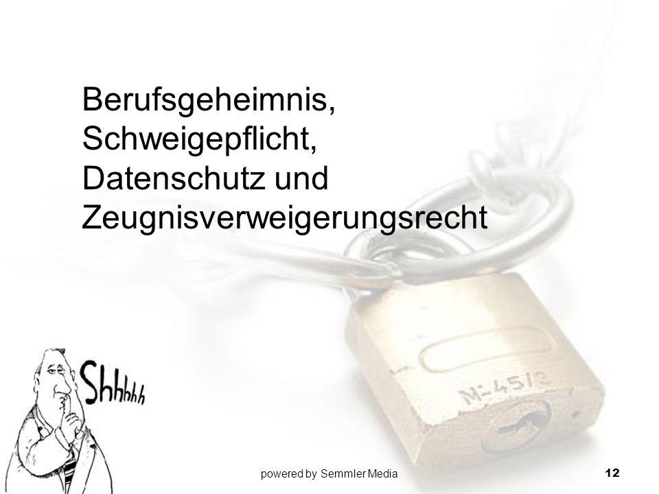 Berufsgeheimnis, Schweigepflicht, Datenschutz und Zeugnisverweigerungsrecht powered by Semmler Media 12