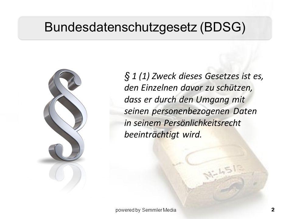 Bundesdatenschutzgesetz (BDSG) § 1 (1) Zweck dieses Gesetzes ist es, den Einzelnen davor zu schützen, dass er durch den Umgang mit seinen personenbezo