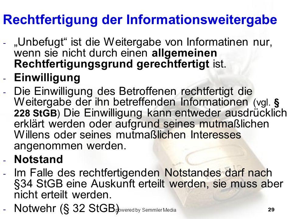 """Rechtfertigung der Informationsweitergabe - """"Unbefugt"""" ist die Weitergabe von Informatinen nur, wenn sie nicht durch einen allgemeinen Rechtfertigungs"""