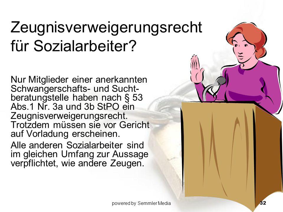 Zeugnisverweigerungsrecht für Sozialarbeiter? Nur Mitglieder einer anerkannten Schwangerschafts- und Sucht- beratungstelle haben nach § 53 Abs.1 Nr. 3