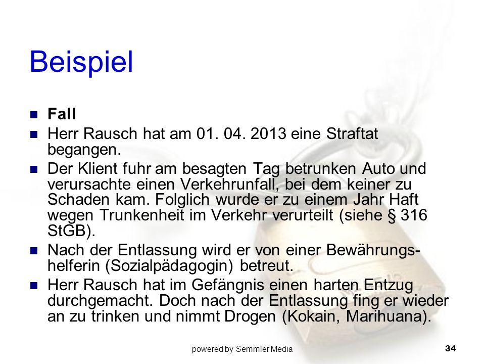 Beispiel Fall Herr Rausch hat am 01. 04. 2013 eine Straftat begangen. Der Klient fuhr am besagten Tag betrunken Auto und verursachte einen Verkehrunfa