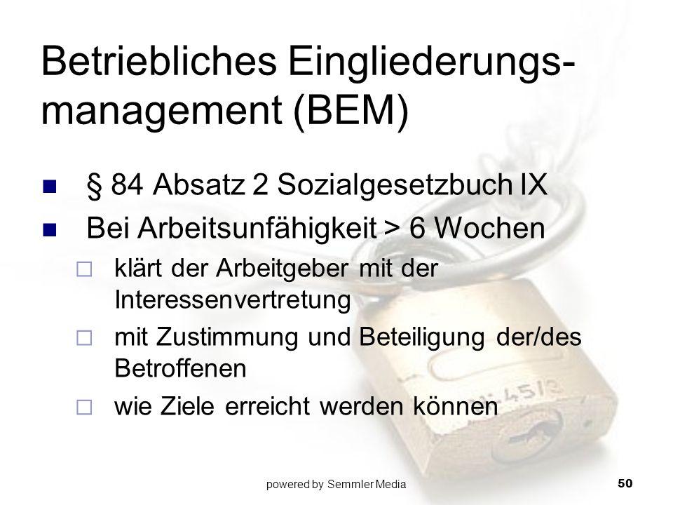 Betriebliches Eingliederungs- management (BEM) § 84 Absatz 2 Sozialgesetzbuch IX Bei Arbeitsunfähigkeit > 6 Wochen  klärt der Arbeitgeber mit der Int