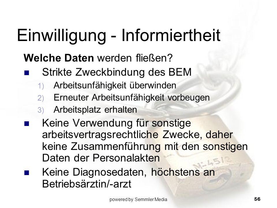Einwilligung - Informiertheit Welche Daten werden fließen? Strikte Zweckbindung des BEM 1) Arbeitsunfähigkeit überwinden 2) Erneuter Arbeitsunfähigkei