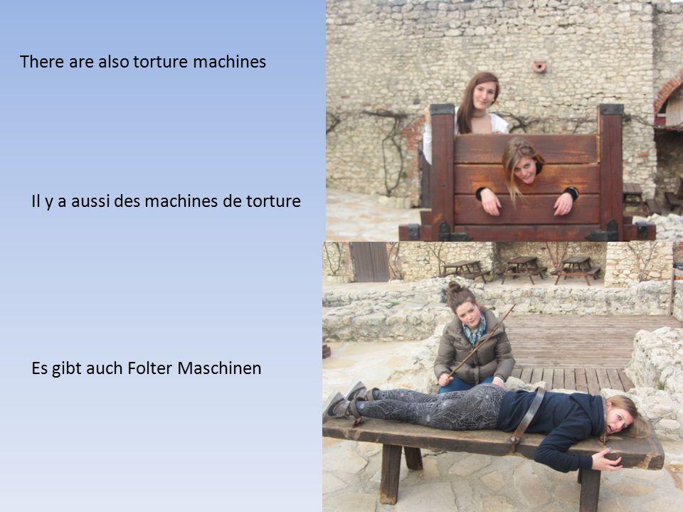 There are also torture machines Il y a aussi des machines de torture Es gibt auch Folter Maschinen