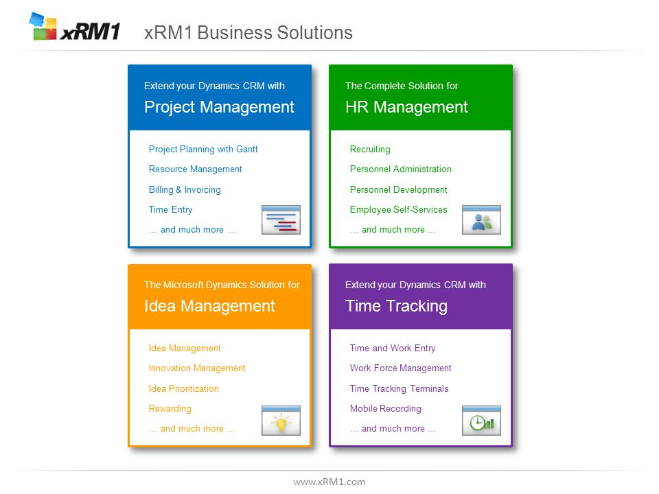 www.xRM1.com xRM1 Business Solutions Project Planning with Gantt Resource Management Billing & Invoicing Time Entry … and much more … Project Planning